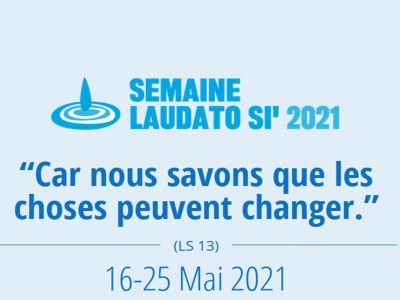 La semaine Laudato Si'du 16 au 25 Mai 2021